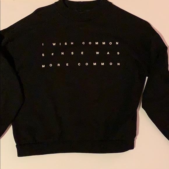 Forever 21 Sweaters - I Wish Common Sense Was More Common Sweatshirt